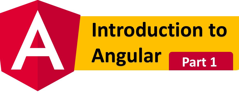 Angular Tutorial : Introduction to Angular