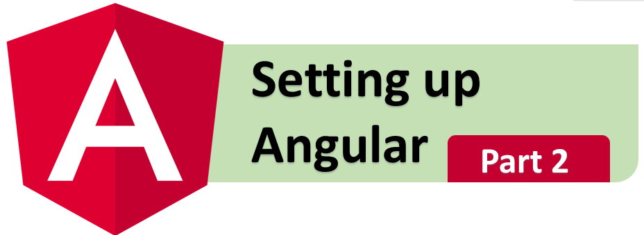 Angular Tutorial (Part 2) : Setting up Angular with CLI